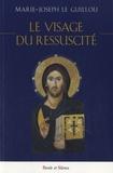Marie-Joseph Le Guillou - Le visage du ressuscité.