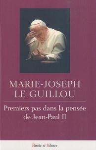 Marie-Joseph Le Guillou - Premiers pas dans la pensée de Jean-Paul II.