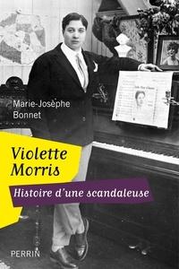 Marie-Josèphe Bonnet - Violette Morris - Histoire d'une scandaleuse.