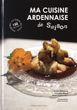 Marie-Josephe Garand-Briard - Ma cuisine ardennaise de saison.