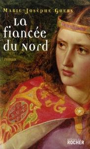 Marie-Josèphe Guers - La fiancée du nord.