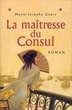 Marie-Josèphe Guers - La Maîtresse du consul.
