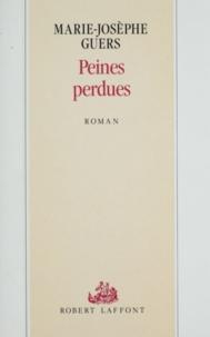 Marie-Josèphe Guers - Peines perdues.