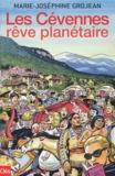 Marie-Joséphine Grojean - Les Cévennes, rêve planétaire.