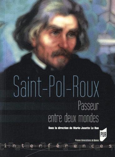 Marie-Josette Le Han - Saint-Pol-Roux, passeur entre deux mondes.
