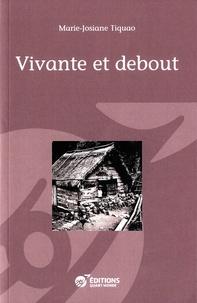 Marie-Josiane Tiquao - Vivante et debout.