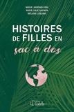 Marie-Julie Gagnon et Mélanie Leblanc - Histoires de filles en sac à dos.