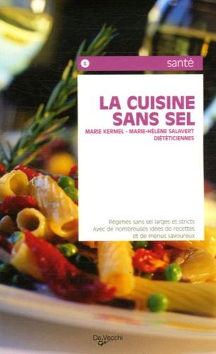 Marie Kermel et Marie-Hélène Salavert - La cuisine sans sel.