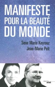 Marie Keyrouz et Jean-Marie Pelt - Manifeste pour la beauté du monde.