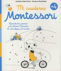 Marie Kirchner - Mi cuaderno Montessori +4 - Trabajo con la mano, numeros, letras y sonidos, formas, naturaleza....