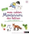 Marie Kirchner et Roberta Rocchi - Mon cahier Montessori des lettres - Un cahier à compléter librement pour se familiariser avec les lettres et leurs sons.