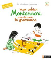 Marie Kirchner et Roberta Rocchi - Mon cahier Montessori pour découvrir la grammaire - Avec 3 planches d'autocollants.