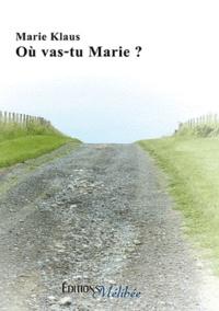 Marie Klaus - Où vas-tu Marie ?.