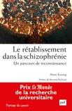 Marie Koenig - Le rétablissement dans la schizophrénie - Un parcours de reconnaissance.