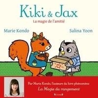 Marie Kondo et Salina Yoon - Kiki & Jax - La magie de l'amitié.