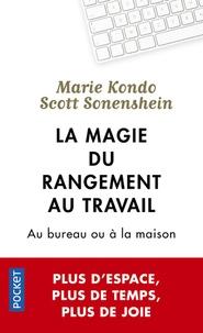 Marie Kondo et Scott Sonenshein - La magie du rangement au travail.
