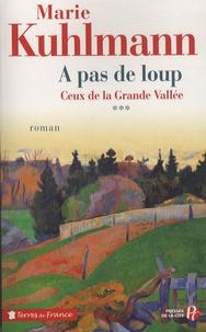 Marie Kuhlmann - Ceux de la Grande Vallée 3 : A pas de loup.