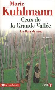 Marie Kuhlmann - Ceux de la Grande Vallée Tome 1 : Les liens du sang.