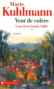 Marie Kuhlmann - Ceux de la Grande Vallée Tome 2 : Vent de colère.