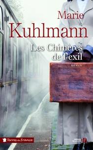 Marie Kuhlmann - Les Chimères de l'exil.