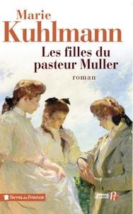 Marie Kuhlmann - Les filles du pasteur Muller.