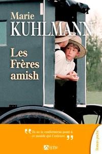 Marie Kuhlmann - Les Frères amish.