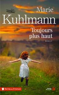 Toujours plus haut - Marie Kuhlmann pdf epub