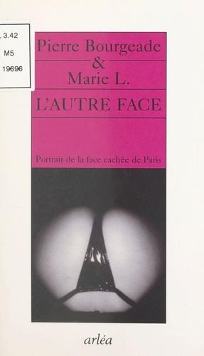 L'AUTRE FACE. Portrait de la face cachée de Paris