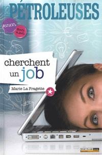Marie La Fragette - Les Pétroleuses cherchent un job.