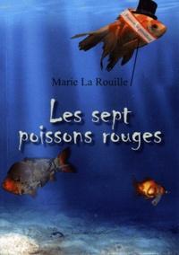 Marie La Rouille - Les sept poissons rouges.