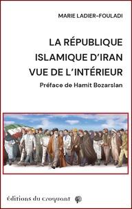 Marie Ladier-Fouladi - La République islamique d'Iran vue de l'intérieur.