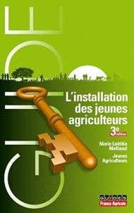 Marie-Laëtitia Melliand - L'installation de jeunes agriculteurs.