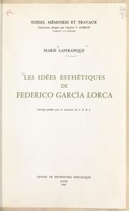 Marie Laffranque et Charles V. Aubrun - Les idées esthétiques de Federico Garcia Lorca.
