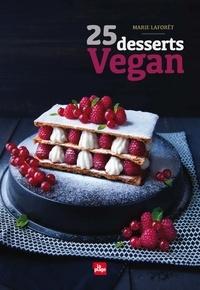 Marie Laforêt et Marie Laforet - 25 desserts Vegan.