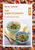 Marie Laforêt - Les superaliments - Les connaître et les cuisiner.
