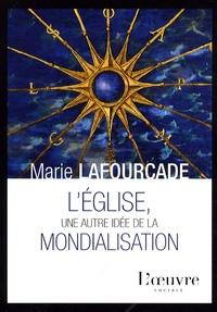 Marie Lafourcade - L'Eglise, une autre idée de la mondialisation.