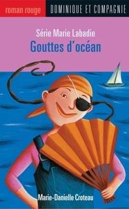 Marie Lafrance et Marie-Danielle Croteau - Gouttes d'océan.