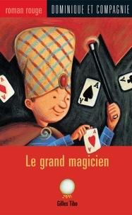 Marie Lafrance et Gilles Tibo - Le grand magicien.