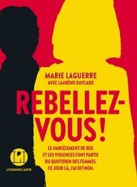 Marie Laguerre et Laurène Daycard - Rebellez-vous !.