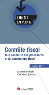 Marie Lambert et Candice Zanatta - Contrôle fiscal - Tout connaître des procédures et du contentieux fiscal.