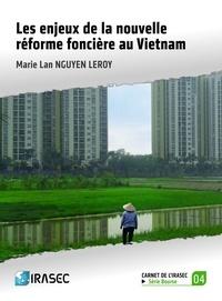 Marie Lan Nguyen Leroy - Les enjeux de la nouvelle réforme foncière au Vietnam.