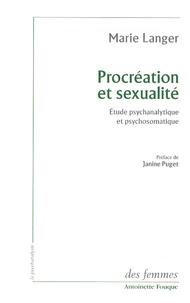 Marie Langer - Procréation et sexualité - Etude psychanalytique et psychosomatique.