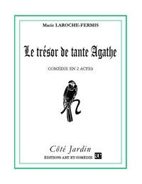 Marie Laroche-Fermis - Le tresor de tante agathe.