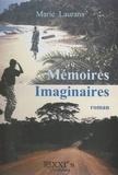 Marie Laurans - Mémoires imaginaires.