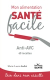 Marie-Laure André - Anti-AVC - 60 recettes.
