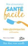 Marie-Laure André - Index glycémique bas et 55 recettes.