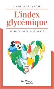 Marie-Laure André - L'index glycémique - Le guide minceur et santé.
