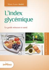 L'index glycémique- Le guide minceur et santé - Marie-Laure André |