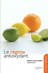 Marie-Laure André et Laurent Chabrun - Le régime antioxydant.