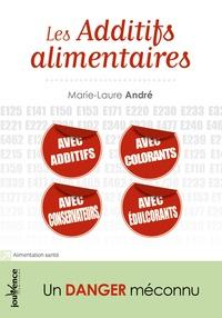 Marie-Laure André - Les additifs alimentaires - Un danger méconnu.